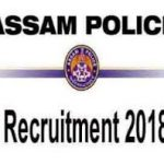 Assam Police Recruitment 2018 : Sub-Inspector Of Police (Un-Armed Branch) [490 Posts]