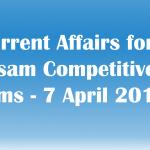 Current Affairs for Assam Competitive Exams – 7 April 2019