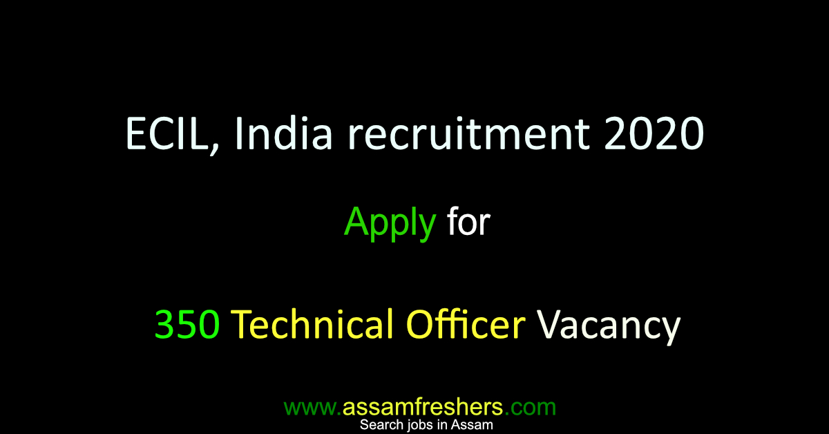 ECIL, India recruitment 2020 for 350 Technical Officer Vacancy