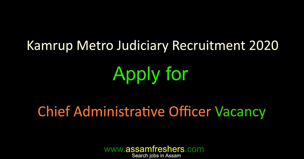 Kamrup Metro Judiciary Recruitment 2020 for Chief Administrative Officer Vacancy