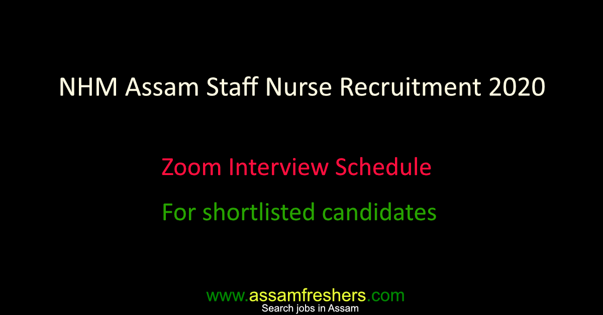 NHM Assam Staff Nurse Recruitment 2020 : Zoom Interview Schedule For shortlisted candidates