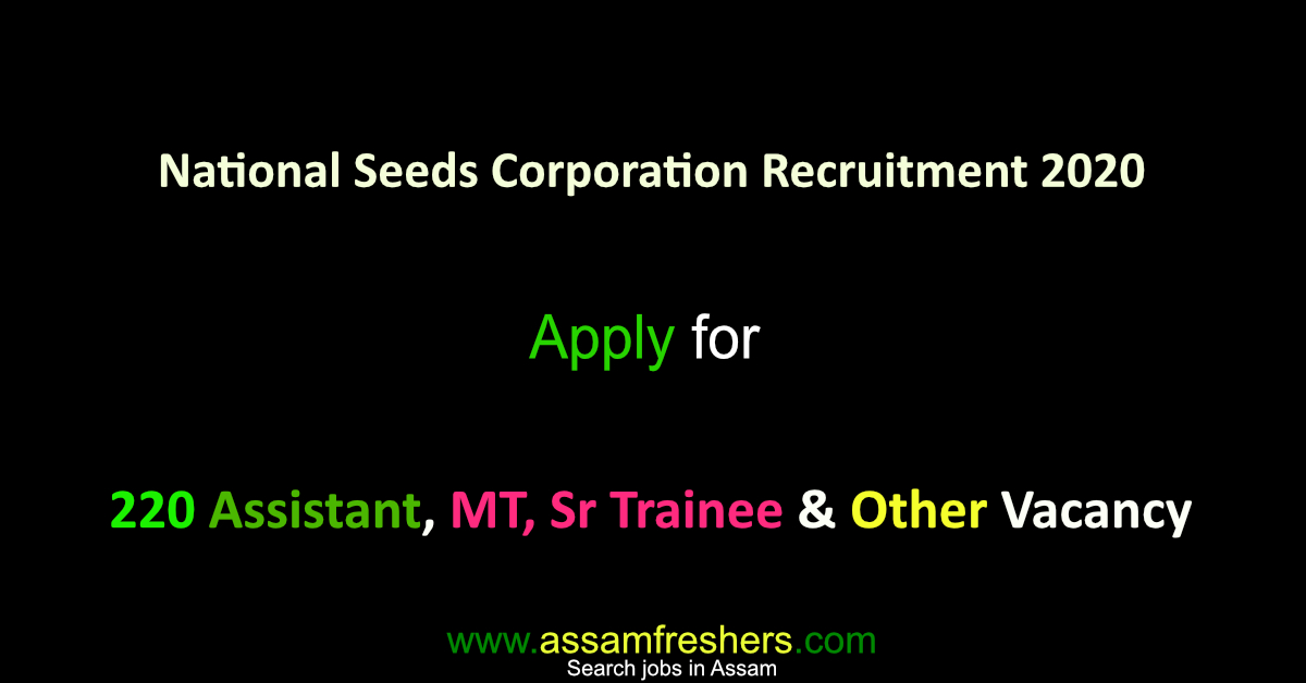 National Seeds Corporation Recruitment 2020 for 220 Assistant, MT, Sr Trainee & Other Vacancy
