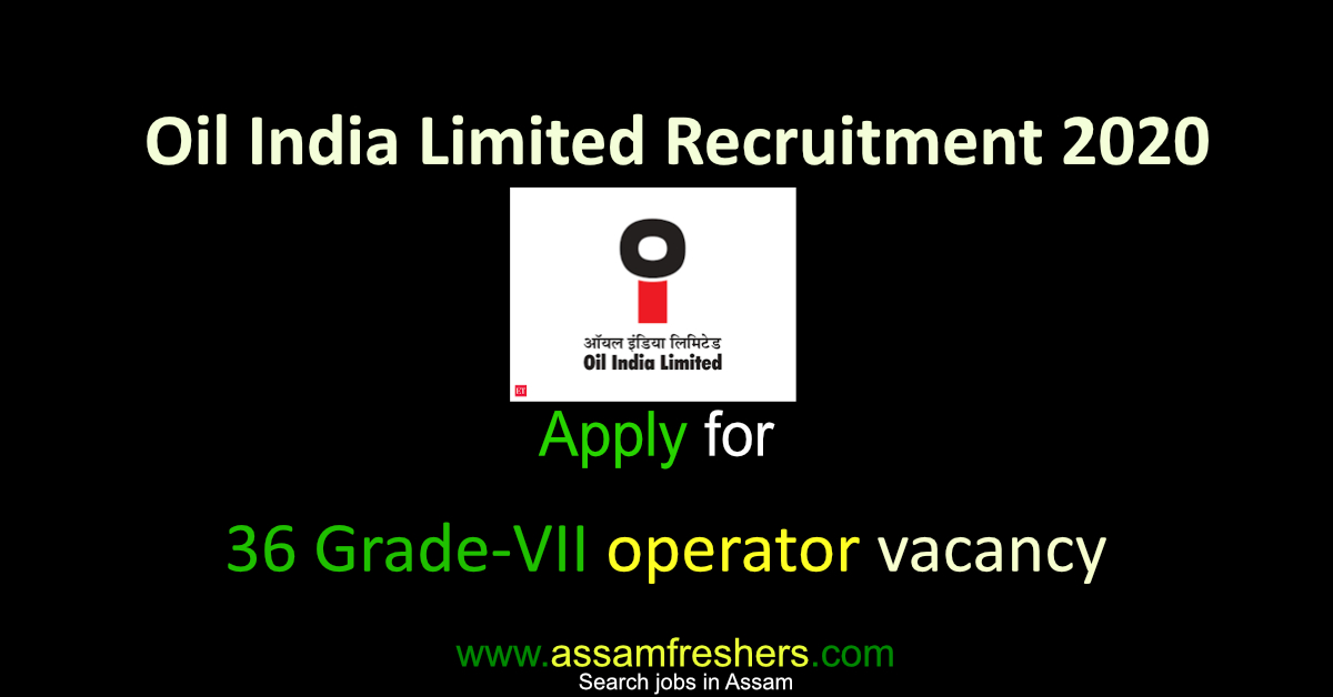 Oil India Limited Recruitment 2020 for 36 operator Vacancy