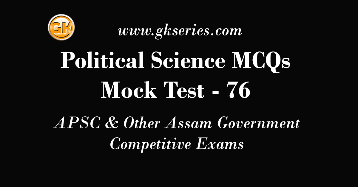 Political Science MCQs mock test for Assam Government Competitive Exams